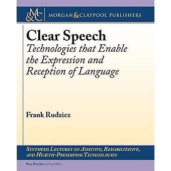 Clear Speech Technologies that Enable the Expression and Reception of Language by Rudzicz & Frank