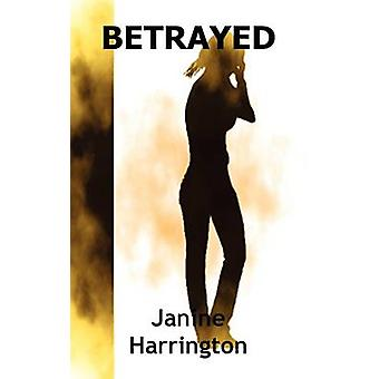 Betrayed by Harrington & Janine