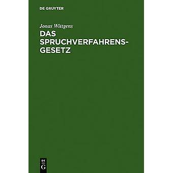 Das Spruchverfahrensgesetz by Wittgens & Jonas