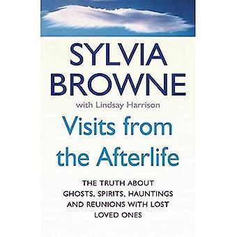 Besök från livet efter detta: Sanningen om spöken, andar, hauntings och återföreningar med lost loved ones