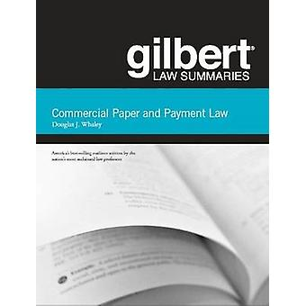 Gilbert Law Summaries on Commercial Paper and Payment Law by Douglas