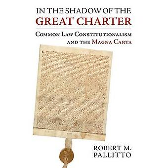 In the Shadow of the Great Charter - Common Law Constitutionalism and