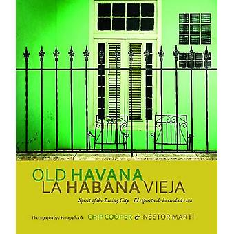 Old Havana / La Habana Vieja - Spirit of the Living City / El Espiritu
