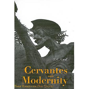 """Cervantes and Modernity - Four Essays on """"Don Quijote"""" by Er"""