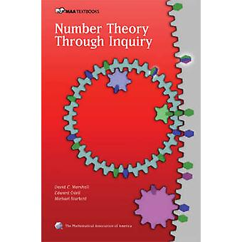 Number Theory Through Inquiry by David C. Marshall - Edward Odell - M