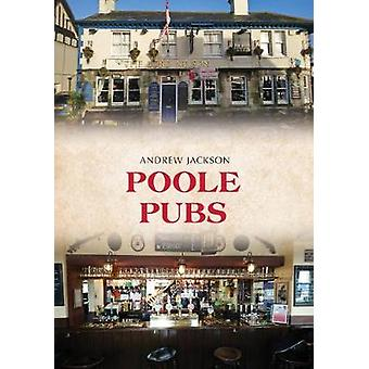 Poole Pubs by Andrew Jackson - 9781445695099 Book