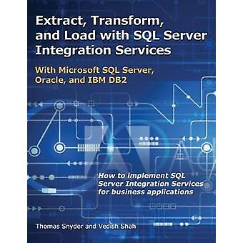 Extract - Transform - and Load with SQL Server Integration Services -