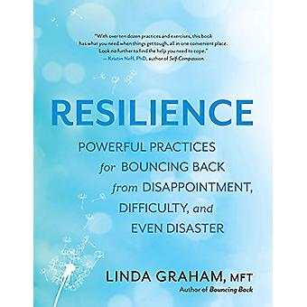 Resilience - Powerful Practices for Bouncing Back from Disappointment