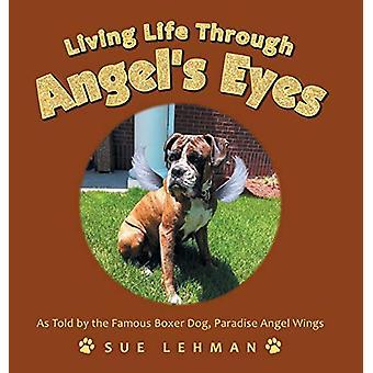 Living Life Through Angel's Eyes by Sue Lehman - 9781728337197 Book