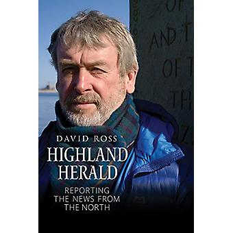 Highland Herald - Reporting the News from the North by David Ross - 97