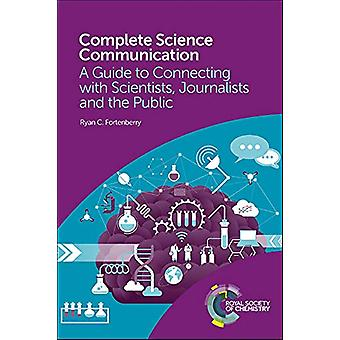 Complete Science Communication - A Guide to Connecting with Scientists