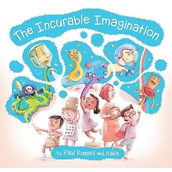 The Incurable Imagination - Learning has never been so much fun! by Pa