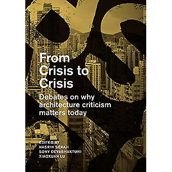 From Crisis to Crisis - Reading - Writing and Criticism in Architectur