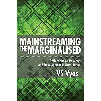 Mainstreaming the Marginalised - Reflections on Poverty and Developmen