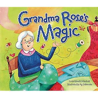 Grandma Rose's Magic by Linda Elovitz Marshall - 9780761352167 Book