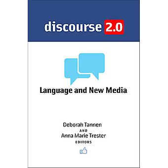 Discourse 2.0 - Language and New Media by Deborah Tannen - Anna Marie
