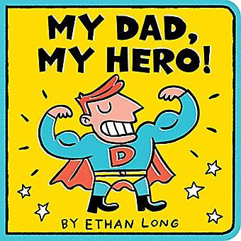 My Dad - My Hero by Ethan Long - 9781492680857 Book