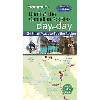 Frommers Banff and the Canadian Rockies day by day by Christie Pashby