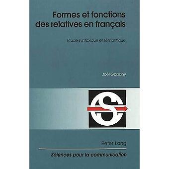 Formes Et Fonctions Des Relatives En Francais - Etude Syntaxique Et Se