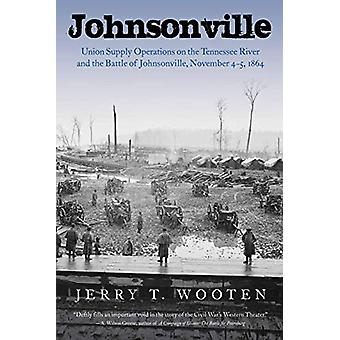Johnsonville - Union Supply Operations on the Tennessee River and the