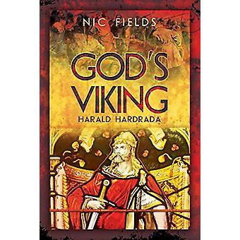 God's Viking - Harald Hardrada - The Varangian Guard of the Byzantine E