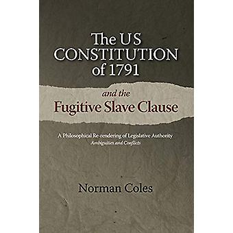 The US Constitution of 1791 and the Fugitive Slave Clause - A Philosop