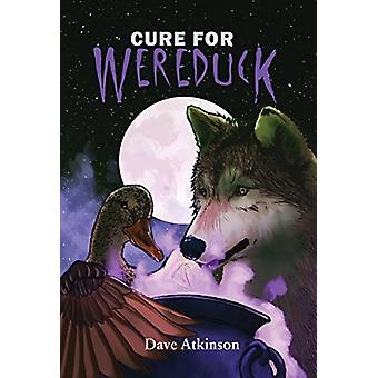Cure for Wereduck - Wereduck #2 by Dave Atkinson - 9781771084451 Book
