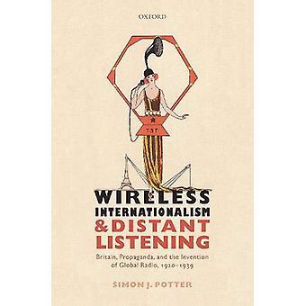 Wireless Internationalism and Distant Listening - Britain - Propaganda