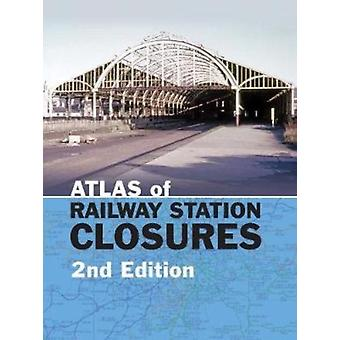 Atlas of Railway Station Closures by Waller & Peter Editor