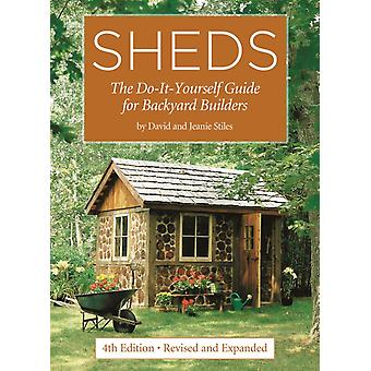 Sheds The DoItYourself Guide for Backyard Builders by David Stiles & Jeanie Stiles