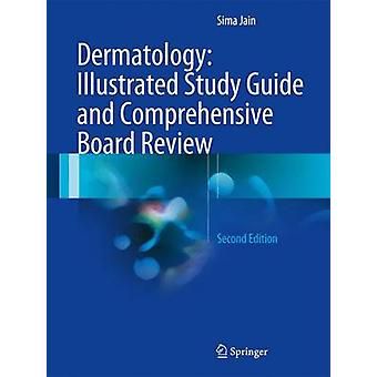 Dermatology - Illustrated Study Guide and Comprehensive Board Review b