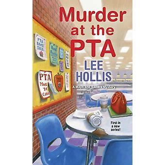 Murder at the PTA by Hollis & Lee