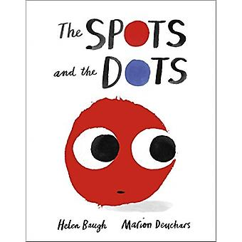 The Spots and the Dots by Baugh & Helen