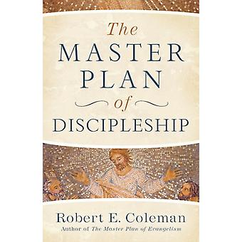 The Master Plan of Discipleship by Robert E Coleman