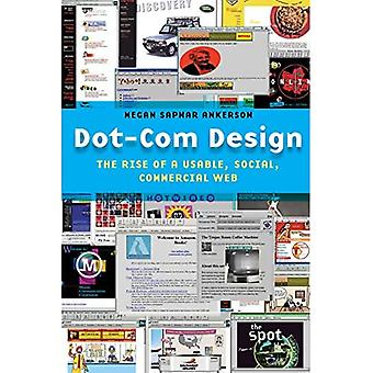 Dot-Com Design: De opkomst van een bruikbaar, commerciële en sociale Web (kritische culturele communicatie)