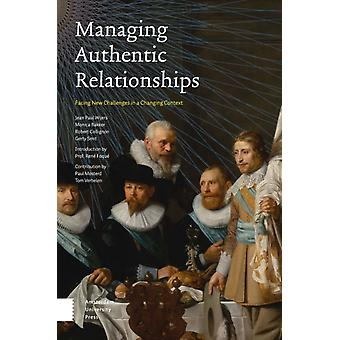 Managing Authentic Relationships by Edited by Jean Paul Wijers