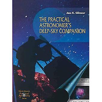 The Practical Astronomer's Deep-sky Companion (Patrick Moore's Practical Astronomy Series) [Large Print]