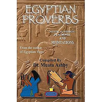 Egyptian Proverbs: Tem T Tchaas - Wisdom Teachings of Ancient Egypt