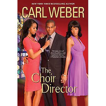 The Choir Director by Carl Weber - 9780758231857 Book
