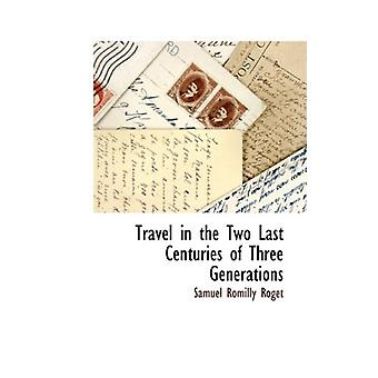 Travel in the Two Last Centuries of Three Generations by Samuel Romil