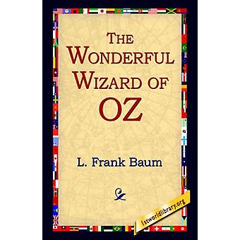 The Wonderful Wizard of Oz by L Frank Baum - 9781421806525 Book