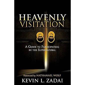 Heavenly Visitation by Kevin L Zadai - 9781498430845 Book