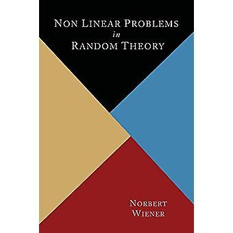 Nonlinear Problems in Random Theory by Norbert Wiener - 9781614275107