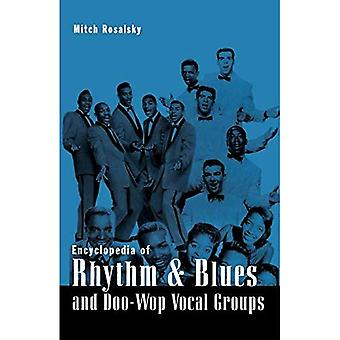 Encyclopedia of Rhythm and Blues and Doo-Wap Vocal Groups