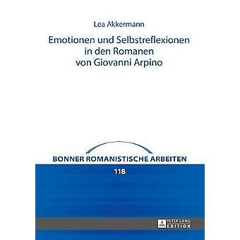 Emotionen Und Selbstreflexionen in Den Romanen Von Giovanni Arpino 118 Bonner Romanistische Arbeiten