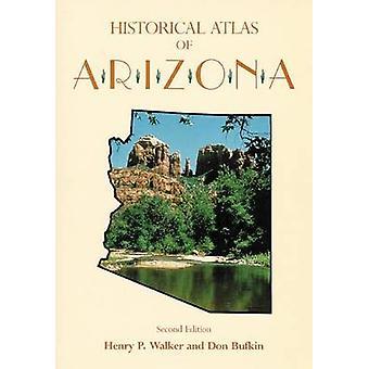 Historische Atlas van Arizona door Henry Pickering WalkerDon Bufkin