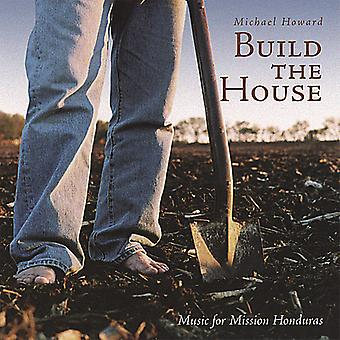 Michael Howard - Build the House [CD] USA import