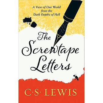 The Screwtape Letters - Letters from a Senior to a Junior Devil by C.