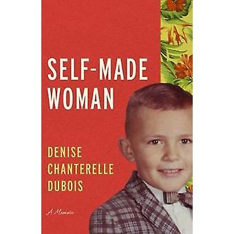 Self-made kvinna - en memoar av Denise Kantarell DuBois - 978029931390