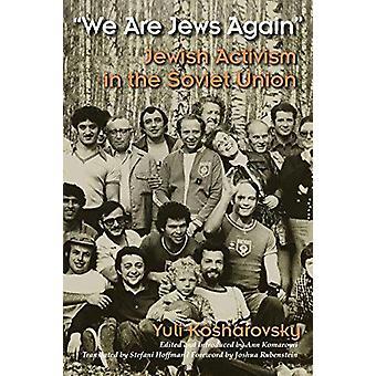 Jesteśmy Żydzi ponownie - żydowskiej aktywizmu w ZSRR przez Yuli Koshar